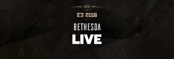 E3 2016: Конференция Bethesda в прямом эфире