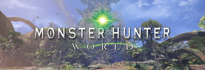 E3 2017: Геймплей нового Monster Hunter: World