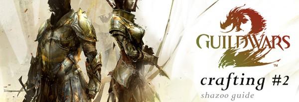 Крафтинг Guild Wars 2: Часть 2 - Выбор профессии