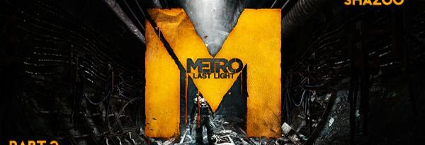 Metro: Last Light - Прямая трансляция #02