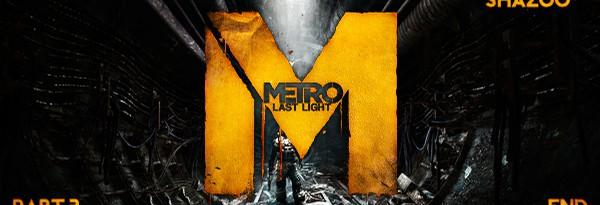 Metro: Last Light - Прямая трансляция #03 - Завершение