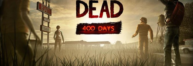 Все подробности The Walking Dead: 400 Days