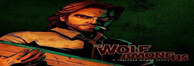 Объявлены даты выхода The Wolf Among Us Episode 2 - Smoke and Mirrors  .