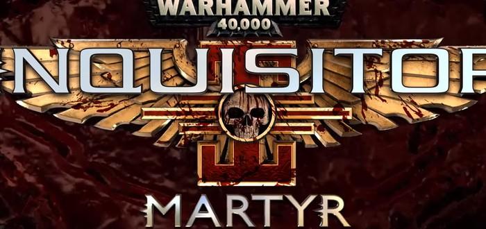 Анонс новой Экшен-RPG Warhammer 40,000: Inquisitor – Martyr