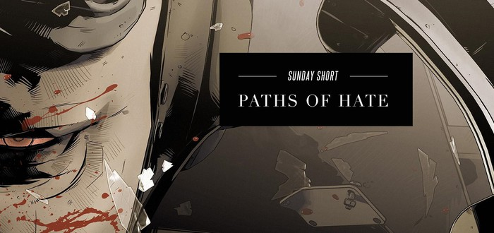 Sunday Short: Paths of Hate
