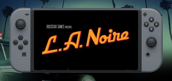 Трейлер L.A. Noire для Nintendo Switch