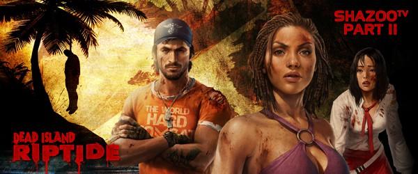 Dead Island: Riptide - Живое прохождение // Часть 2