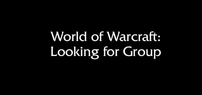 Фильм World of Warcraft:Looking for group