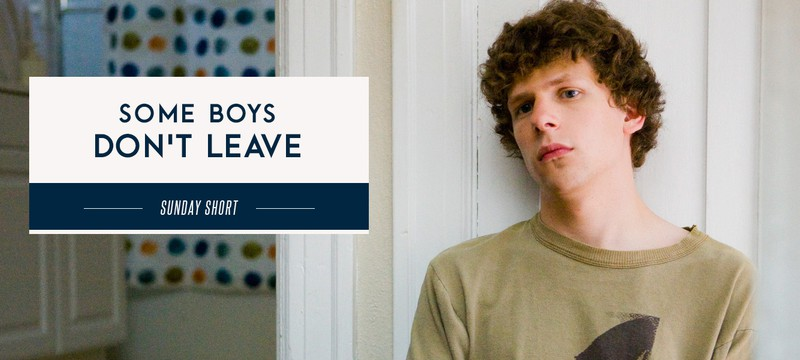 Sunday Short: Some Boys Don't Leave